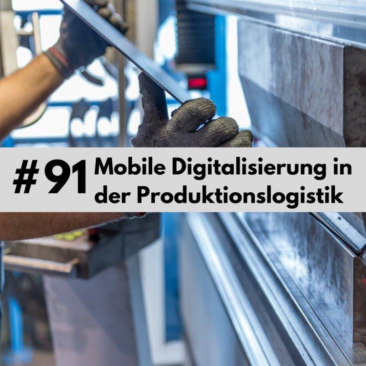 Mobile Digitalisierung in der Produktion und auf der Logistikfläche